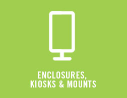 Enclosures, Kiosks & Mounts